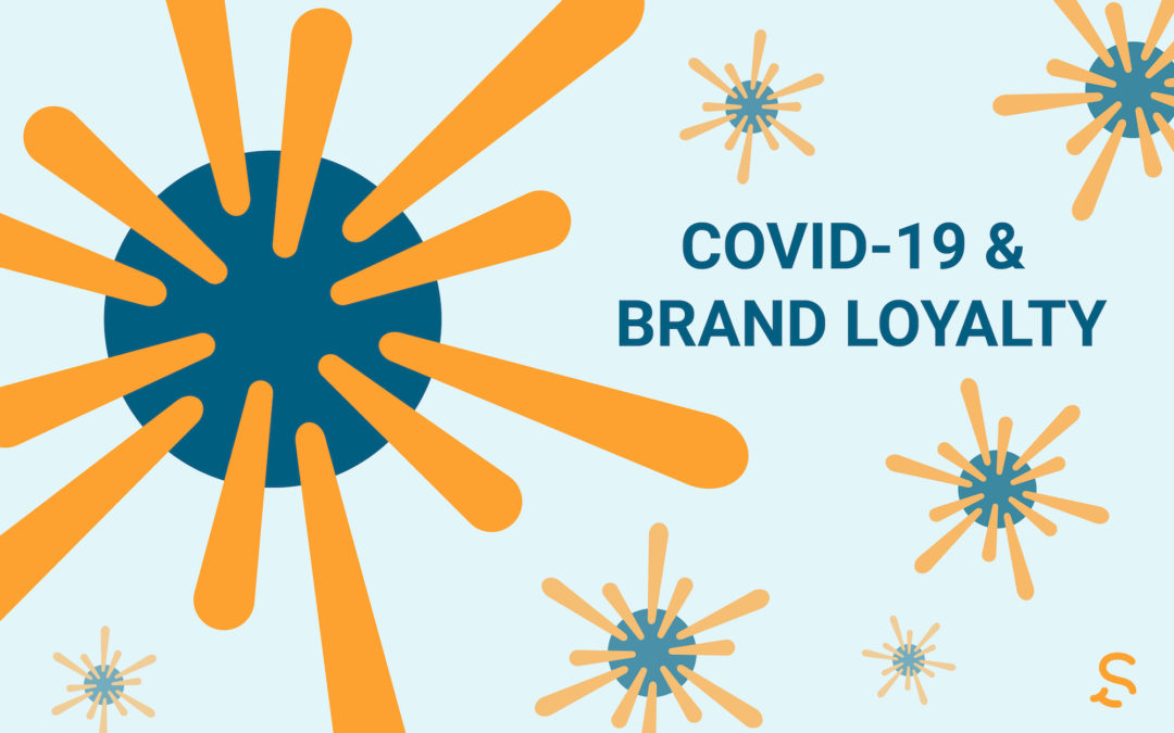 Brand Loyalty in the Age of COVID-19